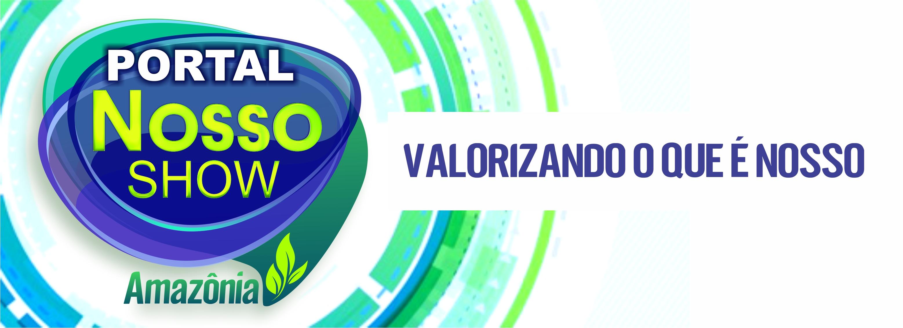 Portal Nosso Show Amazônia